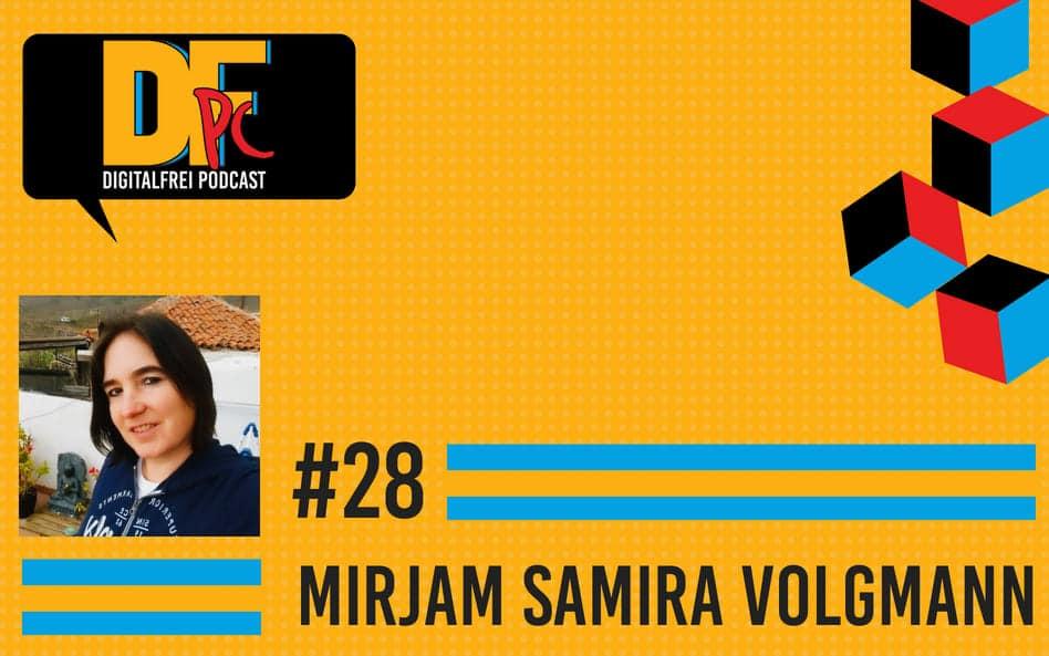 DFP #28 mit Mirjam Samira Volgmann. Weltenbummlerin, Mutter Und Vollzeit Virtuelle Assistentin