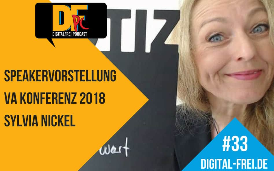 DFP #33 mit Sylvia Nickel. Speakervorstellung zur Virtuellen Assistenten Konferenz 2018 in Hamburg.