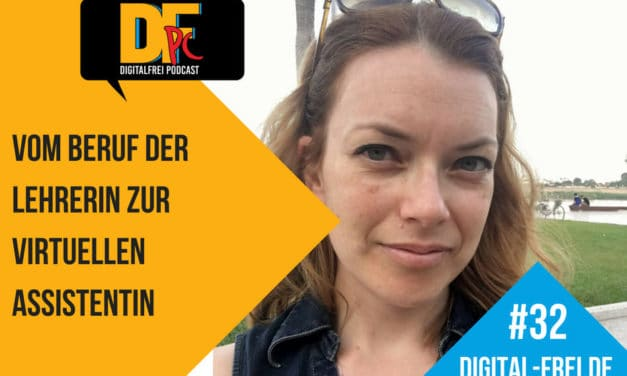 DFP #32 mit Julia vom Braucke. Vom Beruf der Lehrerin zum Beruf der Virtuellen Assistentin.