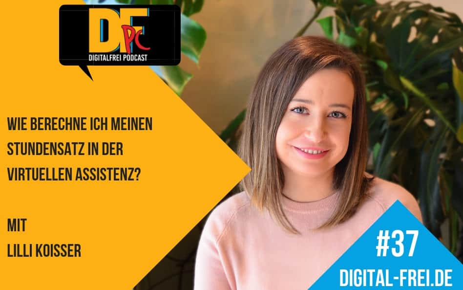 DFP #37 mit Lilli Koisser. Wie du deinen Stundensatz in der Virtuellen Assistenz berechnest!