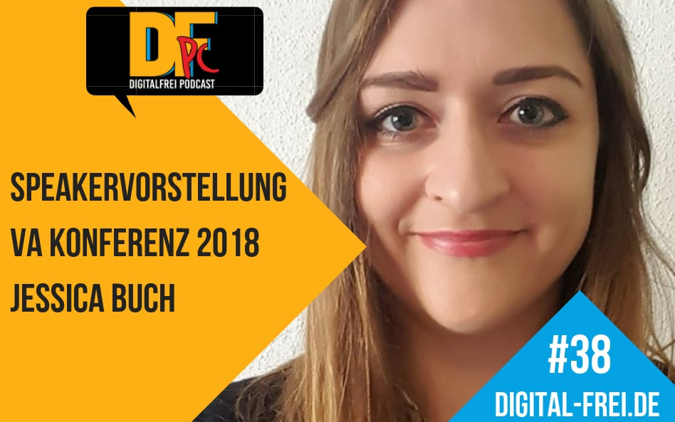 DFP #38 mit Jessica Buch. Speakervorstellung für die Virtuelle Assistenten Konferenz 2018!