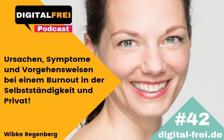 DFP #42 mit Wibke Regenberg. Ursachen, Symptome & Vorgehensweisen bei einem Burnout in der Selbstständigkeit und Privat!