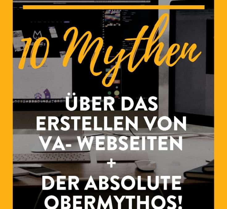 10 Mythen über das Erstellen von VA- Webseiten + der absolute Obermythos!