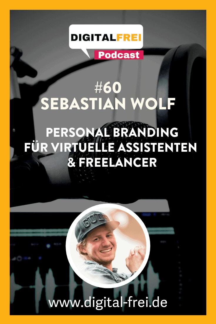 #60 – Sebastian Wolf – Personal Branding für Virtuelle Assistenten & Freelancer