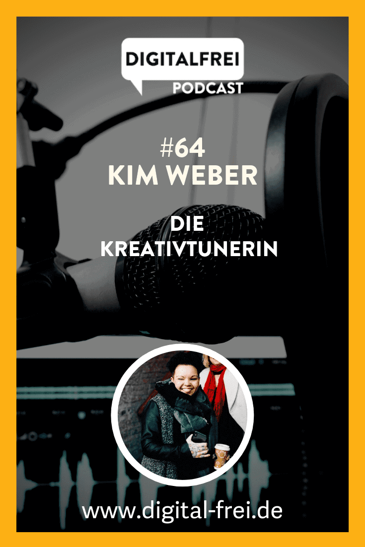 Kim Weber die Kreativtunerin im Digitalfrei Podcast