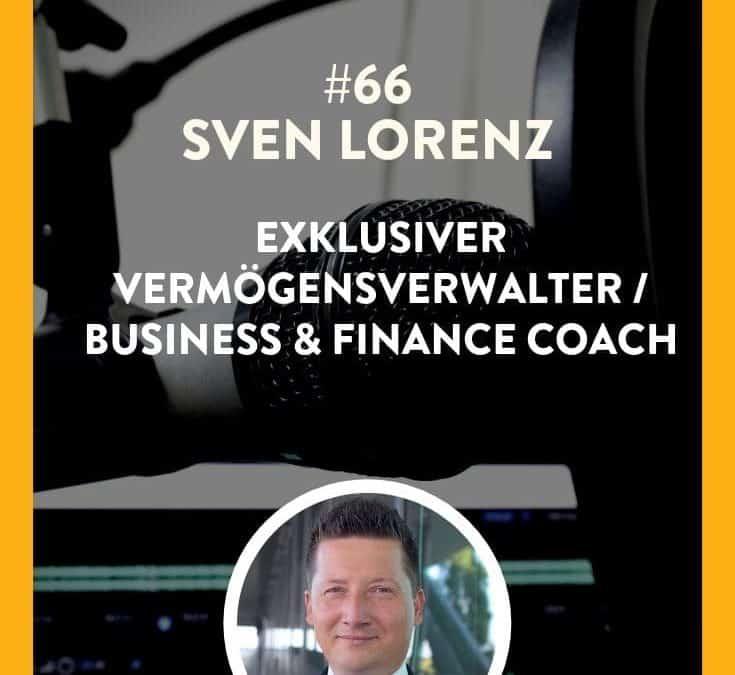 #66 – Sven Lorenz  – Exklusiver Vermögensverwalter / Business & Finance Coach