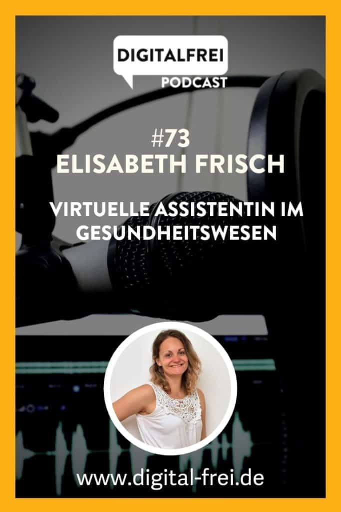 Elisabeth Frisch im Digitalfrei Podcast zum Thema Virtuelle Assistenz und Freelancer
