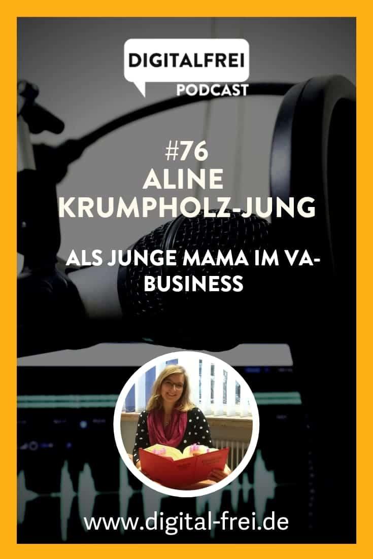#76 – Aline Krumpholz-Jung – Als junge Mama im VA-Business