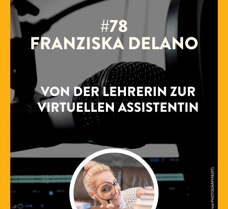 #78 – Franziska Delano – Von der Lehrerin zur Virtuellen Assistentin
