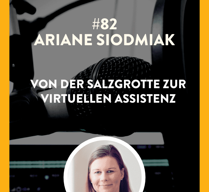 #82 – Ariane Siodmiak – Von der Salzgrotte zur Virtuellen Assistenz