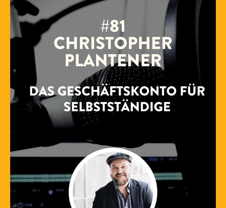 #81 – Christopher Plantener – Das Geschäftskonto für Selbstständige