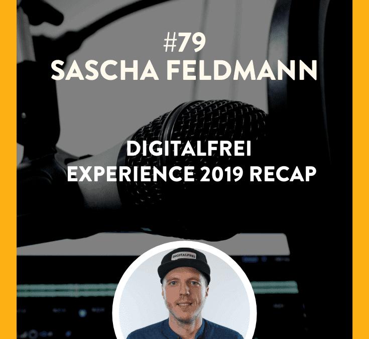 #79 – Sascha Feldmann – DIGITALFREI Experience 2019 Recap