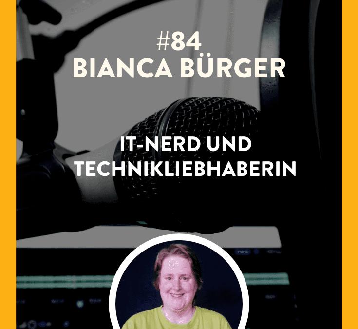 #84 – Bianca Bürger – IT-Nerd und Technikliebhaberin