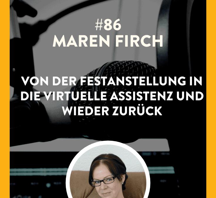 #86 – Maren Firch – Von der Festanstellung in die Virtuelle Assistenz und wieder zurück