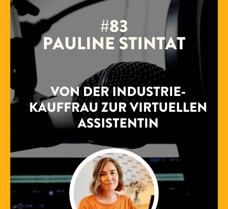 #83 – Pauline Stintat – Von der Industriekauffrau zur Virtuellen Assistentin