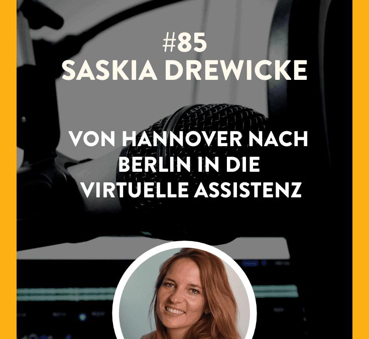#85 – Saskia Drewicke – Von Hannover nach Berlin in die Virtuelle Assistenz