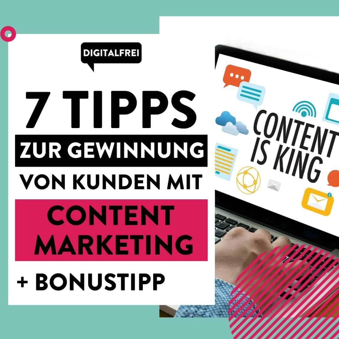 7 Tipps zur Gewinnung von Kunden mit Content Marketing + Bonustipp!