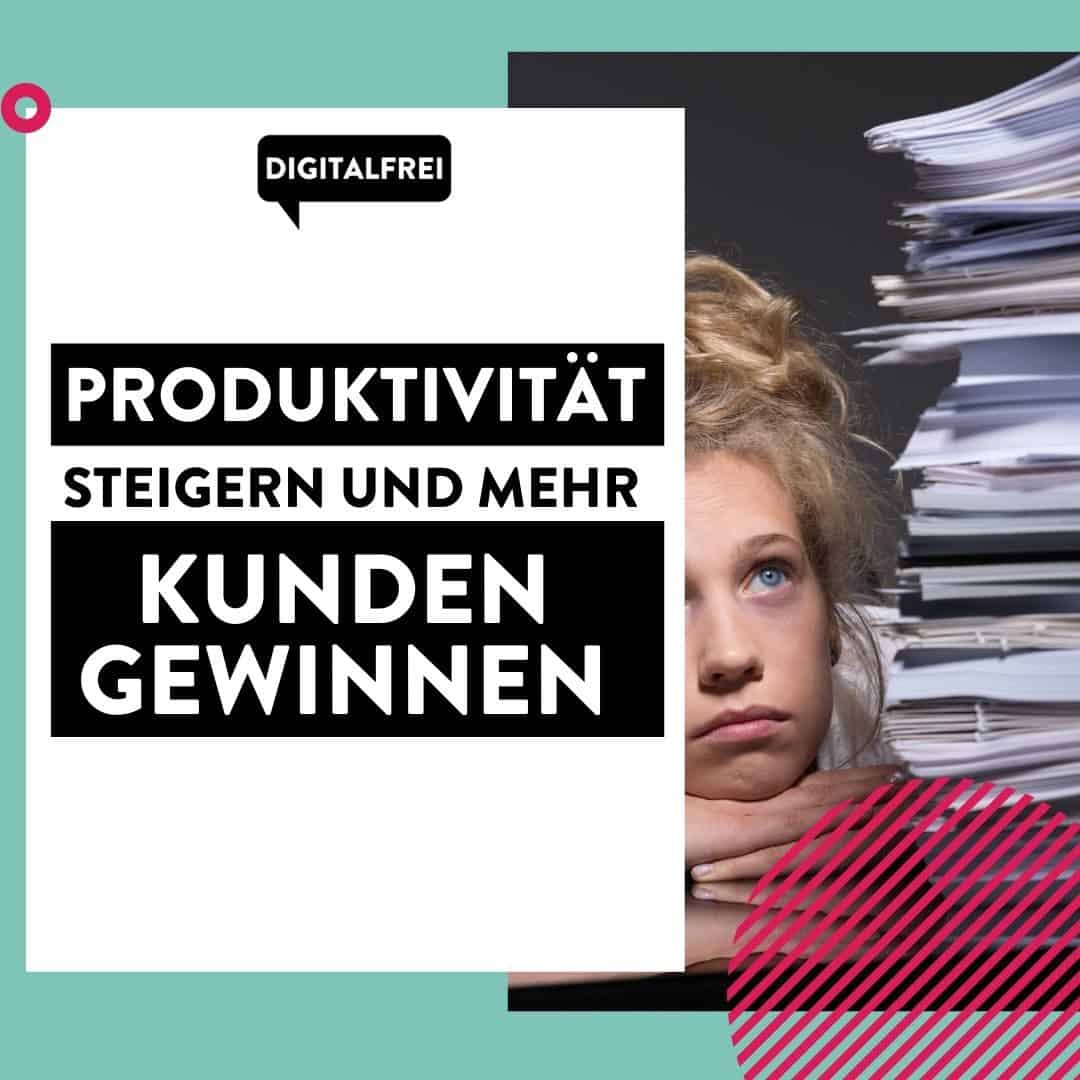 Produktivität steigern und mehr Kunden gewinnen